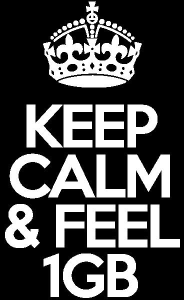Keep Calm and Feel 1GB